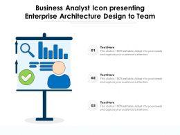 Business Analyst Icon Presenting Enterprise Architecture Design To Team
