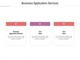 Business Application Services Ppt Powerpoint Presentation Inspiration Professional Cpb