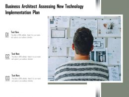 Business Architect Assessing New Technology Implementation Plan