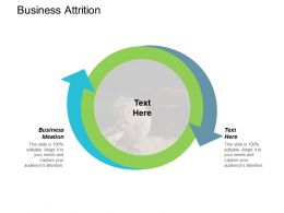 Business Attrition Ppt Powerpoint Presentation Ideas Cpb