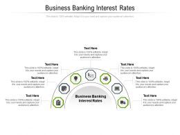 Business Banking Interest Rates Ppt Powerpoint Presentation Layouts Outline Cpb