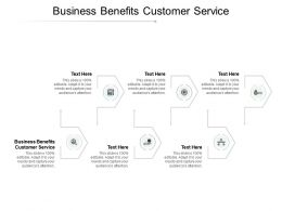 Business Benefits Customer Service Ppt Powerpoint Presentation File Smartart Cpb