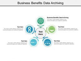 Business Benefits Data Archiving Ppt Powerpoint Presentation Infographics Graphics Design Cpb