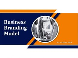 Business Branding Model Powerpoint Presentation Slides
