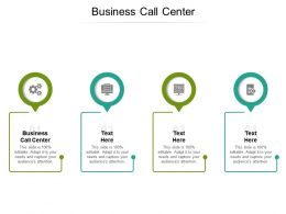 Business Call Center Ppt Powerpoint Presentation Infographics Themes Cpb