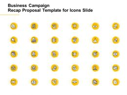 Business Campaign Recap Proposal Template For Icons Slide Ppt Powerpoint Presentation Sample