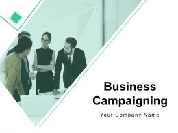 Business Campaigning Powerpoint Presentation Slides