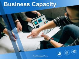 Business Capacity Powerpoint Presentation Slides