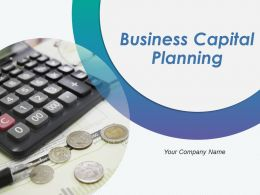 Business Capital Planning Powerpoint Presentation Slides