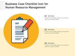 Business Case Checklist Icon For Human Resource Management