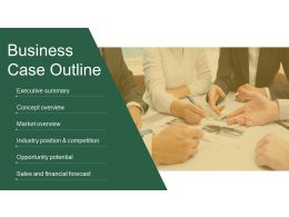 Business Case Outline Presentation Powerpoint Example