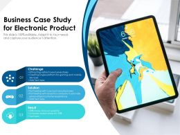 Business Case Study For Electronic Product