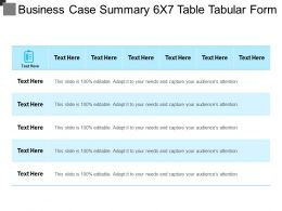 Business Case Summary 6x7 Table Tabular Form