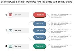 Business Case Summary Objectives Five Text Boxes With Semi D Shape