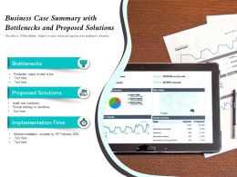 Business Case Summary With Bottlenecks And Proposed Solutions