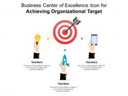 Business Center Of Excellence Icon For Achieving Organizational Target