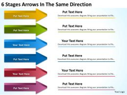 Business Charts Examples 6 Stages Arrows The Same Direction Powerpoint Slides