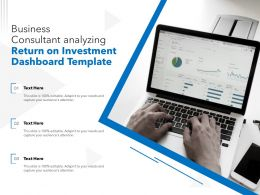 Business Consultant Analyzing Return On Investment Dashboard Template