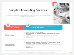 Business Consulting And Advisory Services Complex Accounting Services Management Ppt Styles