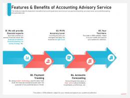 Business Consulting Features And Benefits Of Accounting Advisory Service Financial Ppt Layout