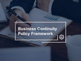 Business Continuity Policy Framework Management Ppt Powerpoint Presentation File Gallery
