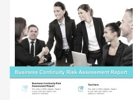 Business Continuity Risk Assessment Report Ppt Powerpoint Presentation Gallery Master Cpb