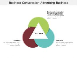 Business Conversation Advertising Business Ppt Powerpoint Presentation Slides Summary Cpb