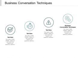 Business Conversation Techniques Ppt Powerpoint Presentation Professional Files Cpb