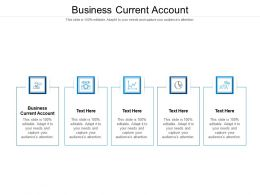 Business Current Account Ppt Powerpoint Presentation Model Design Inspiration Cpb