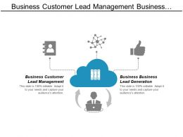 Business Customer Lead Management Business Business Lead Generation Cpb