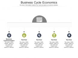 Business Cycle Economics Ppt Powerpoint Presentation File Layouts Cpb