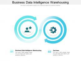 Business Data Intelligence Warehousing Ppt Powerpoint Presentation Slides Deck Cpb