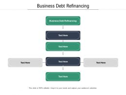 Business Debt Refinancing Ppt Powerpoint Presentation Pictures Graphics Cpb