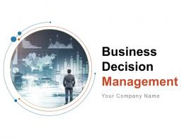 Business Decision Management Powerpoint Presentation Slides