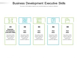 Business Development Executive Skills Ppt Powerpoint Presentation Ideas Cpb