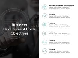Business Development Goals Objectives Ppt Powerpoint Presentation Show Layouts Cpb