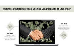 Business Development Team Wishing Congratulation To Each Other