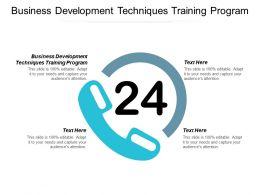 Business Development Techniques Training Program Ppt Powerpoint Presentation Ideas Objects Cpb