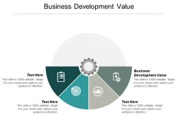 Business Development Value Ppt Powerpoint Presentation Visual Aids Infographics Cpb
