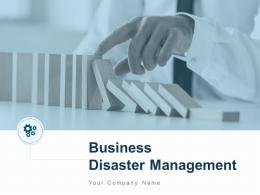 Business Disaster Management Powerpoint Presentation Slides