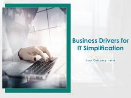 Business Drivers For It Simplification Powerpoint Presentation Slides