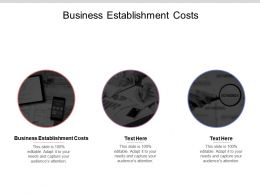 Business Establishment Costs Ppt Powerpoint Presentation Gallery File Formats Cpb