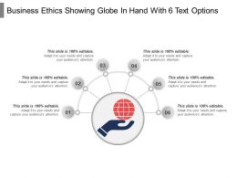 Business Ethics Showing Globe In Hand With 6 Text Options