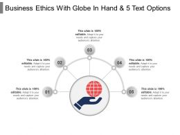 Business Ethics With Globe In Hand And 5 Text Options