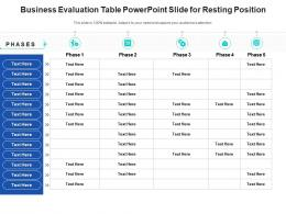 Business Evaluation Table Powerpoint Slide For Resting Position Infographic Template