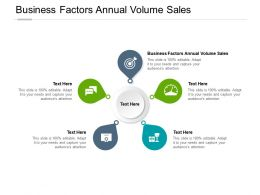 Business Factors Annual Volume Sales Ppt Powerpoint Presentation Styles Brochure Cpb
