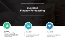 Business Finance Forecasting Ppt Powerpoint Presentation Styles Example Topics Cpb
