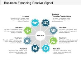 Business Financing Positive Signal Ppt Powerpoint Presentation Gallery Model Cpb