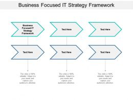 Business Focused It Strategy Framework Ppt Powerpoint Presentation Infographics Ideas Cpb
