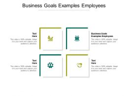 Business Goals Examples Employees Ppt Powerpoint Presentation Summary Icon Cpb